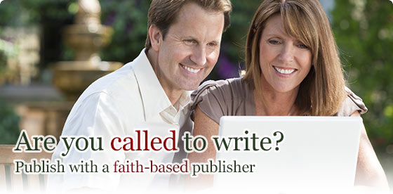 Are you called to write? Publish with a faith-based publisher.  Click for your publishing guide.