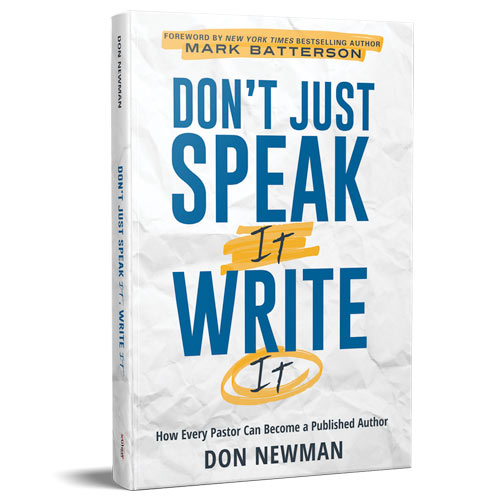 Don't Just Speak It, Write It, Xulon Press Author Don Newman